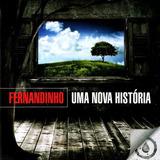 Fernandinho Uma Nova História   Cd Gospel