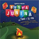 Festa Junina Com Tinho E Zé Pipa   Cd Música Regional