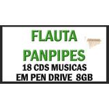 Flauta Pan Pipes 18 Cds Musicas Em Pen Drive
