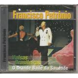 Francisco Petrônio   Valsas Brasileiras   Cd Lacrado Novo