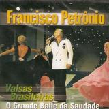 Francisco Petrônio Valsas Brasileiras   Cd Mpb