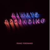Franz Ferdinand   Always Ascending