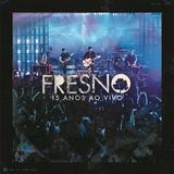 Fresno   15 Anos Ao Vivo