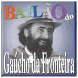 Gaucho Da Fronteira   Bailao Do Cd