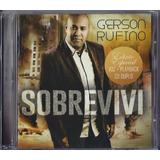 Gerson Rufino Sobrevivi Cd Original Lacrado Duplo Vóz E Pb