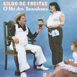 Gildo De Freitas O Rei Dos Trovadores   Cd Música Regional
