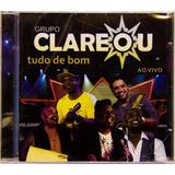 Grupo Clareou Tudo De Bom Ao Vivo   Cd Samba