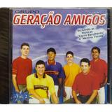 Grupo Geração Amigos Vol 2 Cd Original Lacrado
