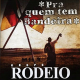 Grupo Rodeio Pra Quem Tem Bandeira   Cd Música Regional
