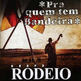 Grupo Rodeio Pra Quem Tem Bandeira   Cd Regional