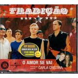 Grupo Tradição E Michel Teló Cd Single O Amor Se Vai   Raro