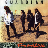 Guardian   Fire And Love  pakaderm Records1990  Importado