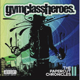 Gym Class Heroes   The Papercut Chronicles Part Ii