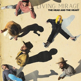 Head And The Heart Living Mirage Cd