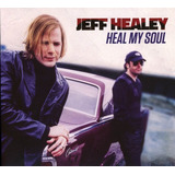Healey Jeff Heal My Soul Importado Cd Novo