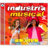 Indústria Musical   Ao Vivo   Cd