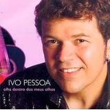 Ivo Pessoa   Olha Dentro Dos Meus Olhos   Cd