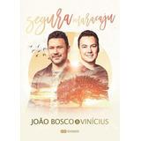 João Bosco E Vinícius   Segura Maracaju