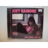 Joey Ramone   Don t Worry About Me   Globo