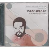 Jorge Aragão   Cd Chorando Estrelas   Lacrado