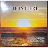 Karen Herrmann Cd He Is Here Mike Ofca Novo E Lacrado