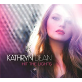 Kathryn Dean   Hit The Lights