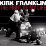 Kirk Franklin   The Fight Of My Life  cd    Lacrado