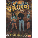 Kit Dvd cd Bonde Do Vaqueiro   É Vaquejada De Luxo