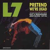 L7 Pretend We Re Dead Cd Single