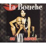 La Bouche Be My Lover Cd Single Importado Flash House Dance