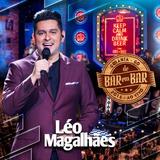 Léo Magalhães   De Bar Em Bar   Ao Vivo