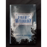 Livro An Introduction To Dynamic Meteorogy 4° Edition C  Cd