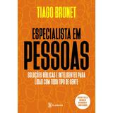 Livro Especialista Em Pessoas - Tiago Brunet - Academia