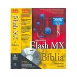 Livro Macromedia Flash Mx A Bíblia 3° Tiragem   Com Cd rom