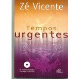 Livro Tempos Urgentes Poemas Com Cd   Zé Vicente