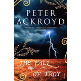 Livro The Fall Of Troy Peter Ackroyd