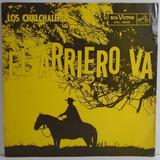 Los Chalchaleros 1959 El Arriero Va Lp Domingo De Chaya Imp