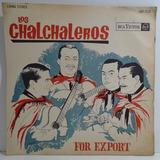 Los Chalchaleros 1963 For Export Lp Flor Calchaqui