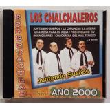 Los Chalchaleros Cd Argentino Usado Juntando Sueños 1999