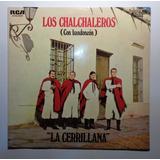 Los Chalchaleros Lp Impor Usado La Cerrillana 1969