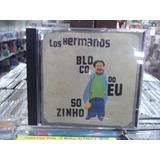 Los Hermanos Bloco Do Eu Sozinho Cd Original Impecavel