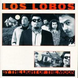 Los Lobos   By The Light Of The Moon Importado Novo Lacrado