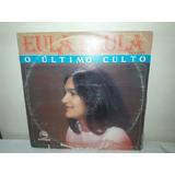 Lp Eula Paula O Último Culto 1987
