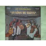 Lp Vinil Los Chalchaleros 25 Años De Canto 1973 Importado