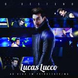 Lucas Lucco O Destino   Cd Sertanejo Ao Vivo