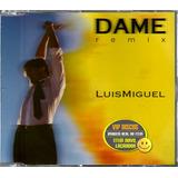 Luis Miguel Cd Single Dame Remix 2 Versões   Raro