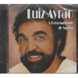 Luiz Ayrão   Cd A Personalidade Do Samba Sucessos   Lacrado