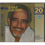 Luiz Vieira   Cd Seleção De Ouro   20 Sucessos   Original