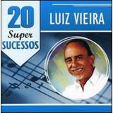 Luiz Vieira 20 Super Sucessos   Cd Mpb