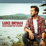 Luke Bryan What Makes You Country Cd Import